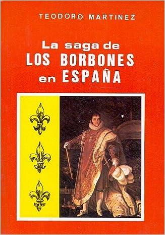 La Saga de los Borbones en España: Amazon.es: MARTÍNEZ, TEODORO ...