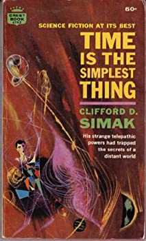 Time Is the Simplest Thing by Clifford D. Simak