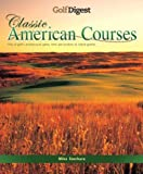 img - for Golf Digest: Classic American Courses book / textbook / text book