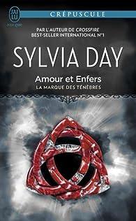 La Marque des Ténèbres, tome 3 : Amour et Enfers par Sylvia Day