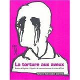 TORTURE AUX AVEUX (LA)