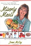 Miserly Meals: Healthy, Tasty Recipes Under 75¢ per Serving