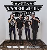 Nothin' But Trouble by WOLFE BROTHERS (2013-05-04)