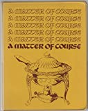 img - for A Matter of Course: Favorite Recipes of the Young Woman's Auxiliary of the Woman's Club of Evanston book / textbook / text book