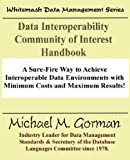 Data Interoperability Community of Interest Handbook, Michael M. Gorman, 0978996836