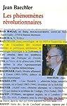 Les phénomènes révolutionnaires par Baechler