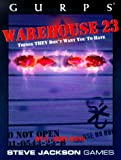 GURPS Warehouse 23 (GURPS: Generic Universal Role Playing System)