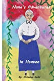 Nana's Adventures in Heaven, Natachia Dodd, 1479259756