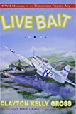 Live Bait: WWII Memoirs of an