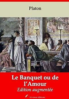 le banquet ou de l amour nouvelle 233 dition augment 233 e edition kindle edition by