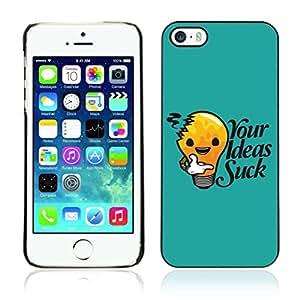 A-type Arte & diseño plástico duro Fundas Cover Cubre Hard Case Cover para Apple iPhone 5 / 5S ( Divertidos Your Ideas Suck Mensaje )