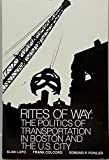 img - for Rites of Way: The Politics of Transportation in Boston and the U.S. City (A Cities Project Book) book / textbook / text book