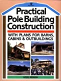 Practical Pole Building Construction: With Plans for Barns, Cabins, & Outbuildings by Seddon, Leigh (4/1/1985)