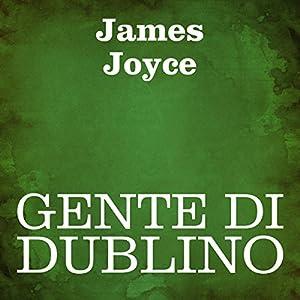 Gente di Dublino [Dubliners] Audiobook