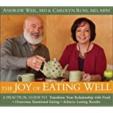 The Joy of Eating Well: A Practical Guide to- Transform Your Relationship with Food- Overcome Emotional Eating- Achieve Lasting Results