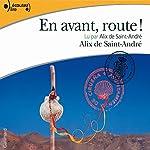 En avant route ! | Alix de Saint-André