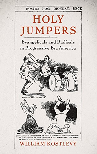 Holy Jumpers: Evangelicals and Radicals in Progressive Era America (Religion in America)