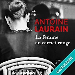 La femme au carnet rouge | Livre audio Auteur(s) : Antoine Laurain Narrateur(s) : Bertrand Suarez-Pazos