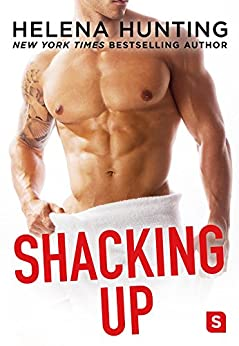 Shacking Up by [Hunting, Helena]