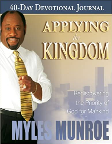 Book Applying the Kingdom 40-Day Devotional: Rediscovering the Priority of the Kingdom for Mankind