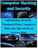 Information Security - Weaknesses Place Commerce Data and Operations at Serious Risk, United States United States  Accounting Office, 1500252794