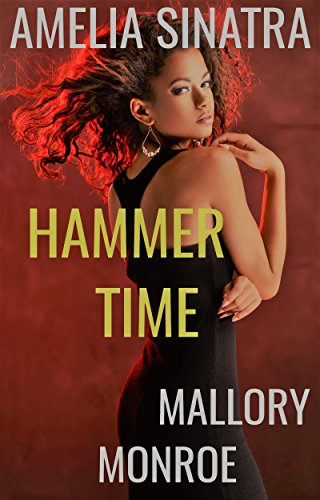 Mallory Collection - Amelia Sinatra: Hammer Time