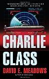 Charlie Class, David E. Meadows, 0425231097