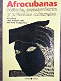 img - for Afrocubanas: Historia, Pensamiento y Praacticas Culturales book / textbook / text book