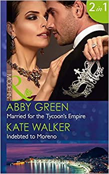 Married For The Tycoon's Empire: Married for the Tycoon's Empire / Indebted to Moreno (Mills and Boon Modern) (Brides for Billionaires, Book 1)