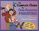 img - for Complete Guide to Overprotective Parenting by David Espurvoa (1998-09-07) book / textbook / text book