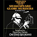 Sherlock Holmes and the Shakespeare Globe Murders | Barry Day