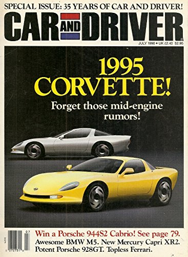 (Car & Driver Magazine, July 1990 (1995 Corvette, 35 Years of Car & Driver, Ferrari Mondial, Shelby GT350R, Camaro Z28, Mercury Capri XR2-))