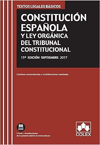 Constitución Española y Ley Orgánica del Tribunal Constitucional 15ª ed. 2017 TEXTOS LEGALES BÁSICOS: Amazon.es: EDITORIAL COLEX S.L.: Libros