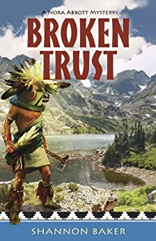 Broken Trust (A Nora Abbott Mystery) by [Baker, Shannon]