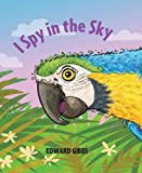 I Spy in the Sky, Edward Gibbs, 0763668400