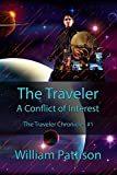 The Traveler: A Conflict of Interest (The Traveler Chronicles Book 1)