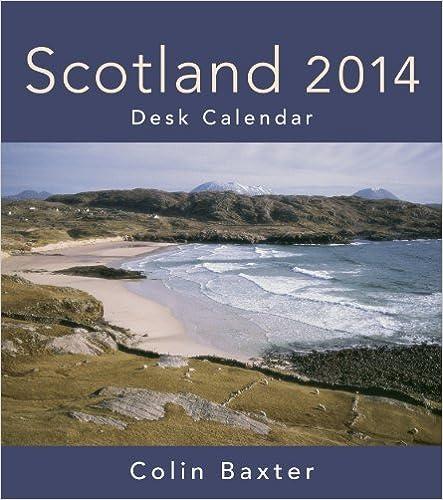 Scotland 2014 Desk Calendar by Colin Baxter (2013-04-01)