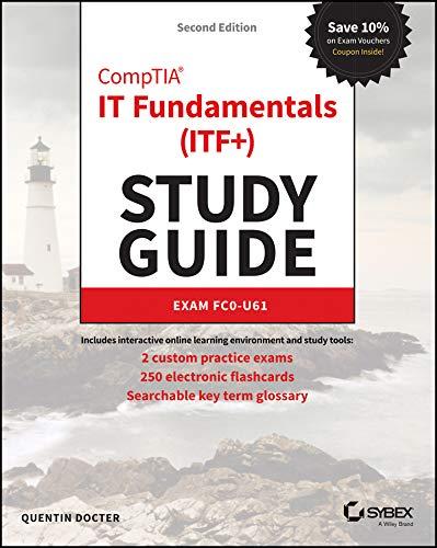 CompTIA IT Fundamentals (ITF+) Study Guide: Exam FC0-U61 por Quentin Docter