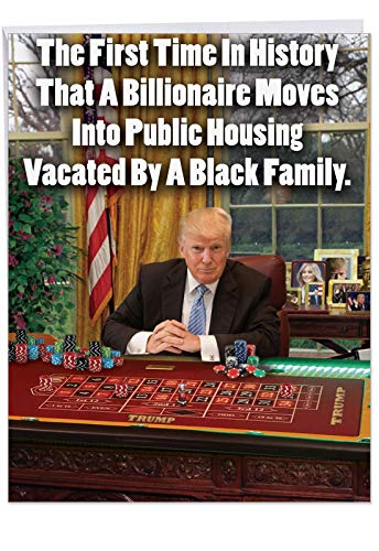 Large Printed Card for Birthdays With Envelope 8.5 x 11 Inch - Congratulations 'First Time In History' Hilarious Card - White Billionaire Moves Into Public Housing Happy Bday Greeting Card J3952BDG -