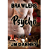 Psycho (Brawlers Book 2)
