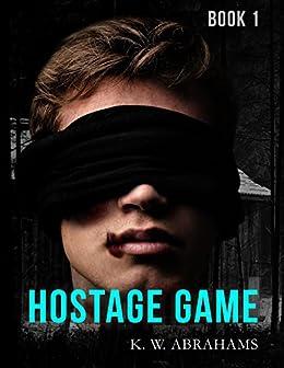 Hostage Game (English Edition) por [Abrahams, K.W.]