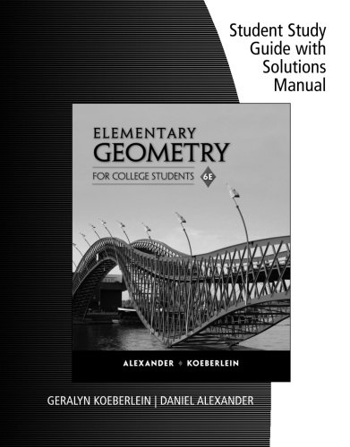 Student Study Guide with Solutions Manual for Alexander/Koeberlein's Elementary Geometry for College Students, 6th Edition -  Daniel C. Alexander, Paperback
