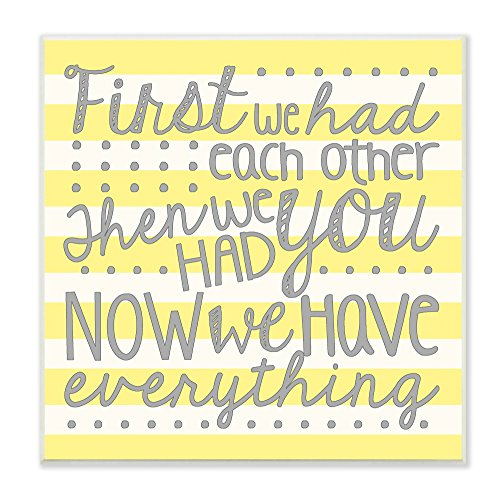 Stupell Home Décor First We Had Each Other Grey and Yellow Stripes Wall Plaque Art, 12 x 0.5 x 12, Proudly Made in USA by The Kids Room by Stupell