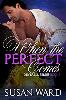 When The Perfect Comes (The Deverell Series Book 1) by [Ward, Susan]