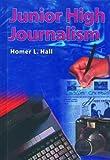 Junior High Journalism, Homer L. Hall, 0823939294