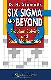 Six Sigma and Beyond: Problem Solving and Basic Mathematics, Volume II