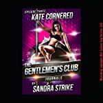 Kate Cornered: Sex at a Glory Hole: The Gentlemen's Club Journals | Sandra Strike