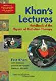 img - for Khan's Lectures: Handbook of the Physics of Radiation Therapy - International Edition book / textbook / text book