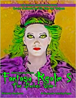 Amazon Adult Coloring Books Fantasy Realm 5 The Darker Side 44 Grayscale Pages Of Images Male Warriors Female