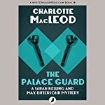 The Palace Guard: Sarah Kelling and Max Bittersohn Mysteries | Charlotte MacLeod